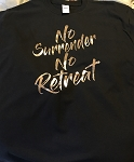 No Surrender No Retreat T-shirt